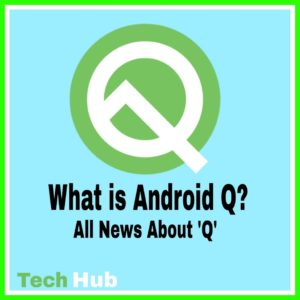What is Android Q ?
