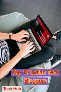 Top 10 Indian Tech Bloggers
